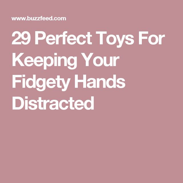 29 Perfect Toys For Keeping Your Fidgety Hands Distracted