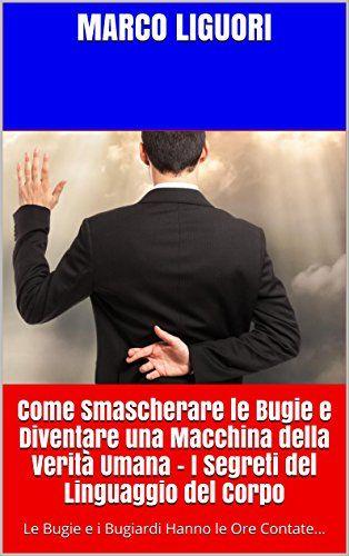 Come Smascherare le Bugie e Diventare una Macchina della ... http://www.amazon.it/dp/B01EU2PKLW/ref=cm_sw_r_pi_dp_xSiixb1PAE8KX