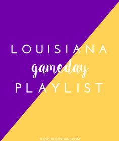 #LSU Gameday Tailgating Playlist