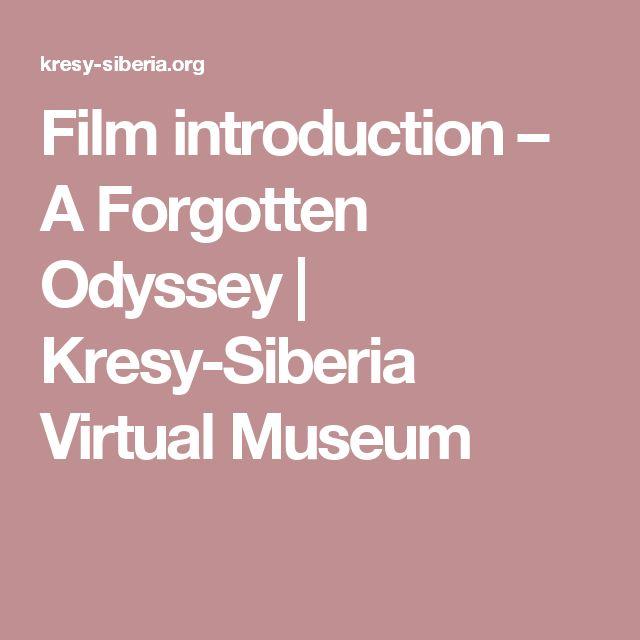 Film introduction – A Forgotten Odyssey | Kresy-Siberia Virtual Museum