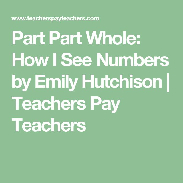 Part Part Whole: How I See Numbers by Emily Hutchison   Teachers Pay Teachers