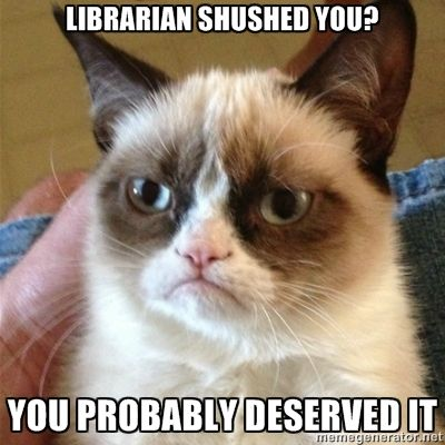 """Grumpy Cat, librarian style Would love to create some similar """"grumpy library quotes but with a grouchy bulldog instead of the cat!"""