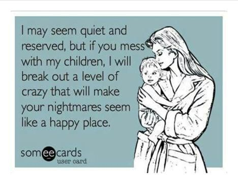 Only have the one, but yeah don't ever think I could control my self. If some one were to hurt my son.  ;)