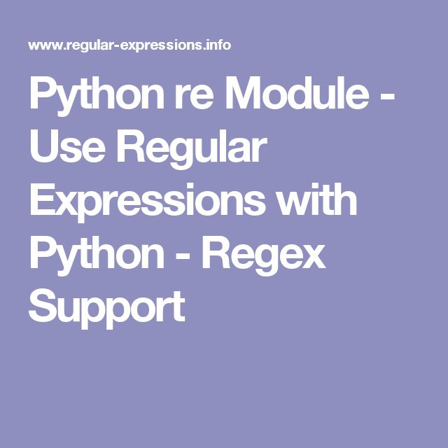 Python re Module - Use Regular Expressions with Python - Regex Support
