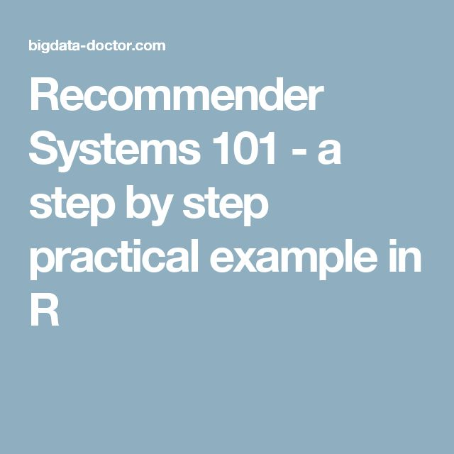 Recommender Systems 101 - a step by step practical example in R