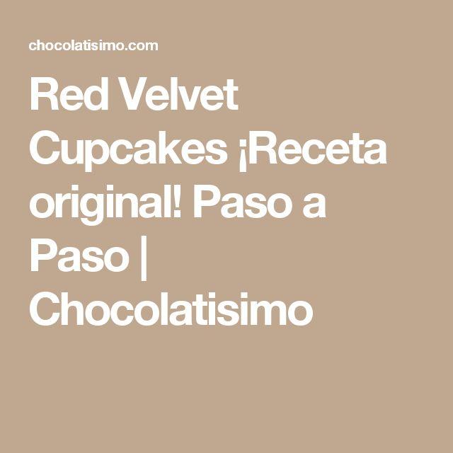 Red Velvet Cupcakes ¡Receta original! Paso a Paso | Chocolatisimo
