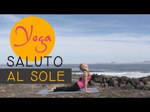 Yoga: come fare il Saluto al Sole (Surya Namaskara) - YouTube