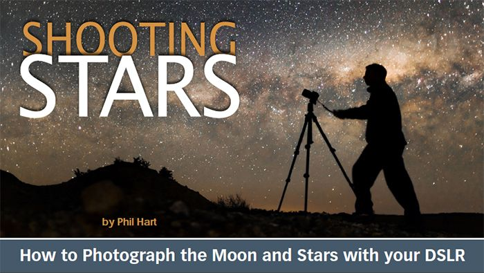Review: Shooting Stars – How to Photograph the Moon and Stars With Your DSLR by Phil Hart