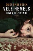 Zoek je informatie over Vele hemels boven de zevende van Griet op de Beeck? Hier vind je 3 boekverslagen van middelbare scholieren van dit boek.