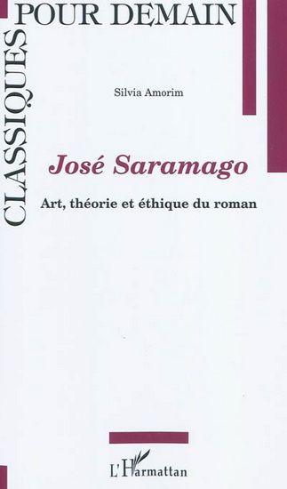 """José Saramago: Art, théorie et éthique du roman"" - autora: Sílvia Amorim"