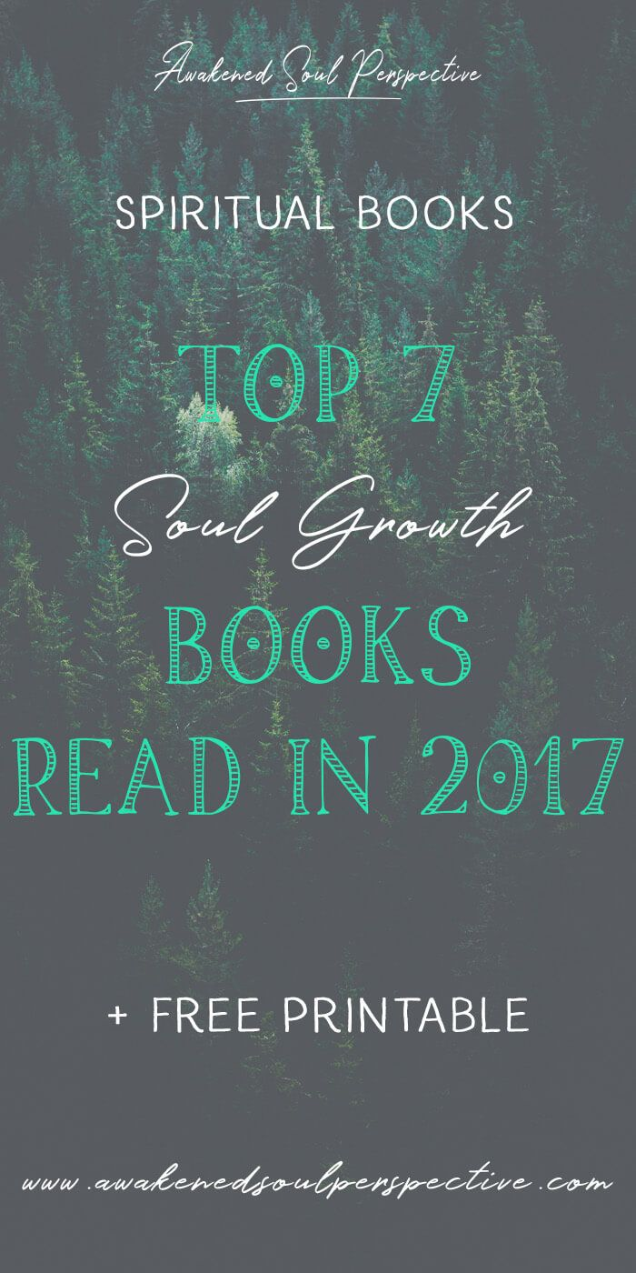 Top 7 Soul Growth Books Read in 2017 - These are the books that touched my heart & stayed with me. via Awakened Soul Perspective #spiritualbooks #bookmagic #soulgrowth #awakening