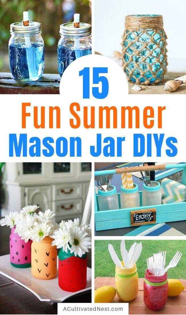 15 Fun Summer Mason Jar Diy Ideas A Cultivated Nest In 2020 Jar Diy Diy Jar Crafts Mason Jar Diy