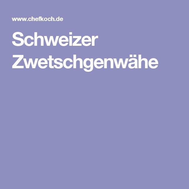 Schweizer Zwetschgenwähe