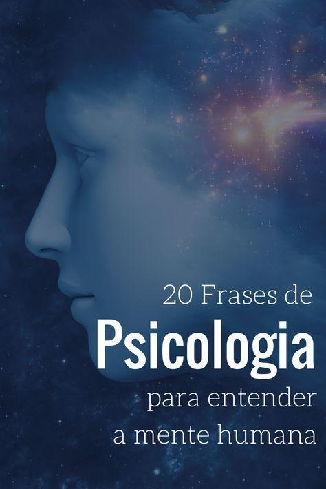 As melhores frases de psicologia para entender melhor como funciona a mente humana