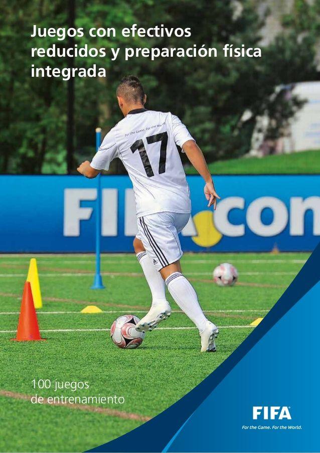 Juegos con efectivos reducidos y preparación física integrada 100 juegos de entrenamiento