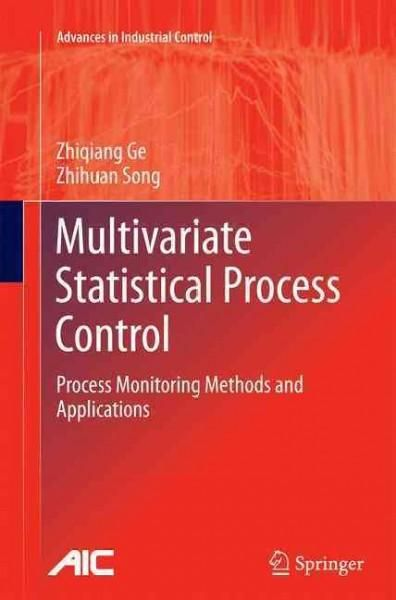 Multivariate Statistical Process Control: Process Monitoring Methods and Applications