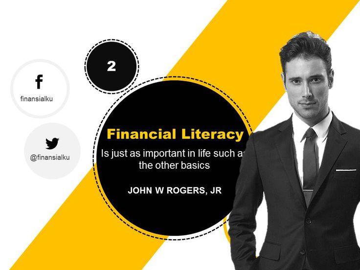 Pentingnya Kecerdasan Keuangan (Financial Literacy) harus disadari oleh banyak orang.  Berikut ini sebuah quote dari John W. Rogers, Jr. (Investor dan pendiri Ariel Capital Management) :  English: Financial literacy is just as important in life as the other basics. John W. Rogers, Jr.  Selengkapnya: http://goo.gl/AE6MXr