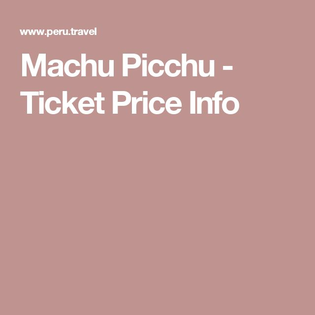 Machu Picchu - Ticket Price Info