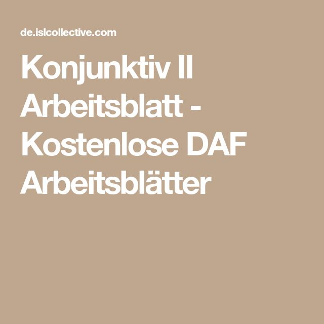 Konjunktiv II Arbeitsblatt - Kostenlose DAF Arbeitsblätter