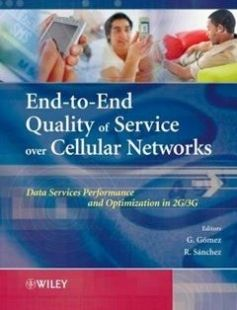 End-to-End Quality of Service over Cellular Networks: Data Services Performance Optimization in 2G/3G 1st Edition free download by Gerardo Gomez Rafael Sanchez ISBN: 9780470011805 with BooksBob. Fast and free eBooks download.  The post End-to-End Quality of Service over Cellular Networks: Data Services Performance Optimization in 2G/3G 1st Edition Free Download appeared first on Booksbob.com.