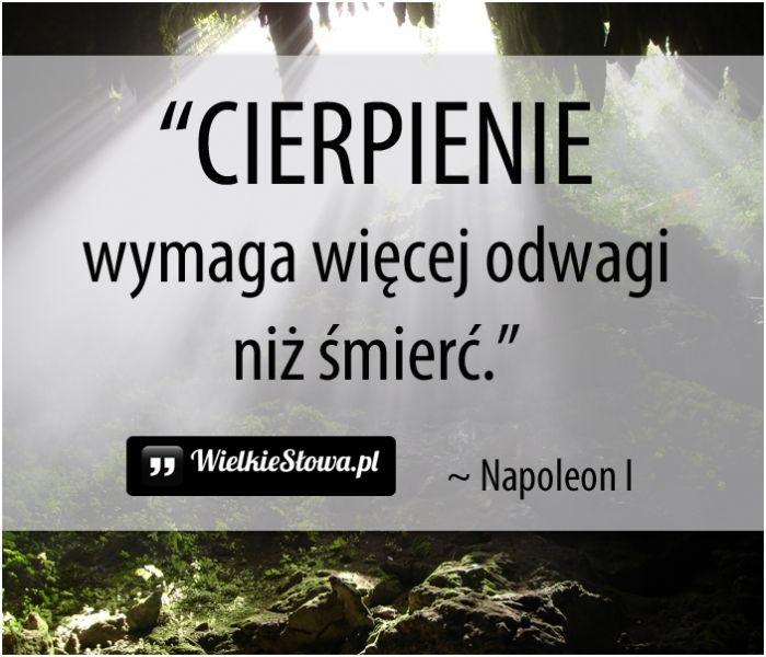 Cierpienie wymaga... #Bonaparte-Napoleon, #Ból,-cierpienie,-łzy, #Odwaga, #Śmierć