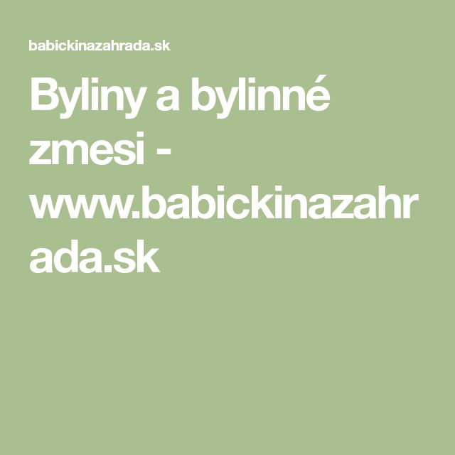 Byliny a bylinné zmesi - www.babickinazahrada.sk