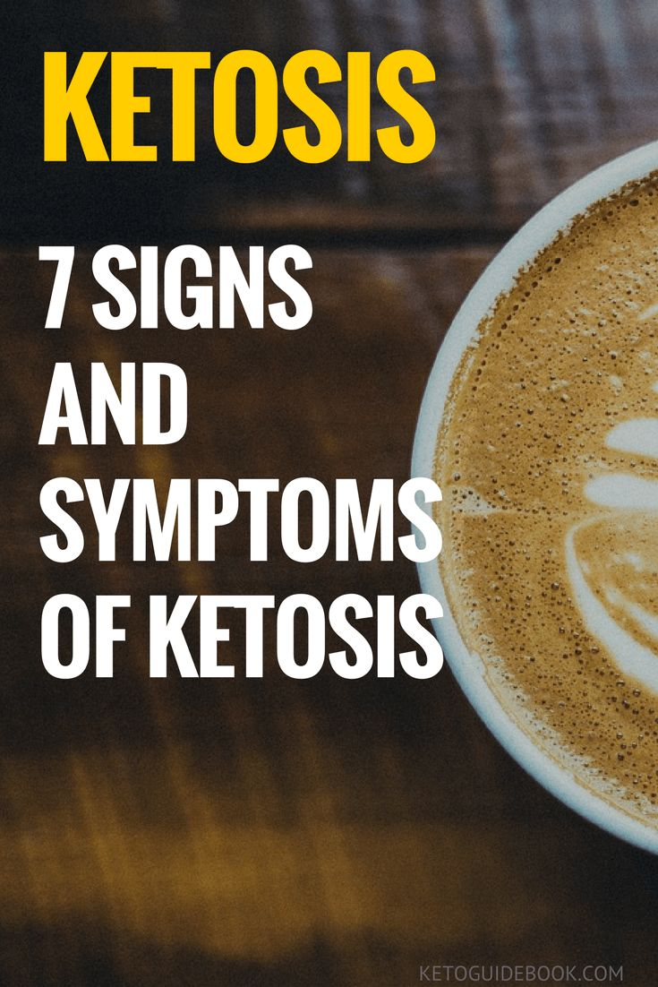 7 Signs and symptoms of Ketosis