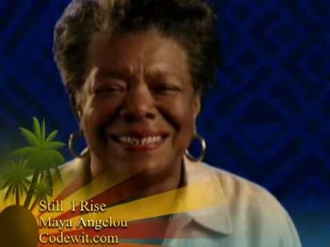 Still I rise - Dr. Maya Angelou  Dr. Maya Angelou is a remarkable Renaissance woman who is hailed as one of the great voices of contemporary literature.