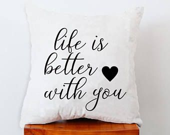 Life is better with you,quote pillow cover,throw pillow 18x18 inches,Home decorative sofa pillow case,Handmade canvas cushion pillow cover