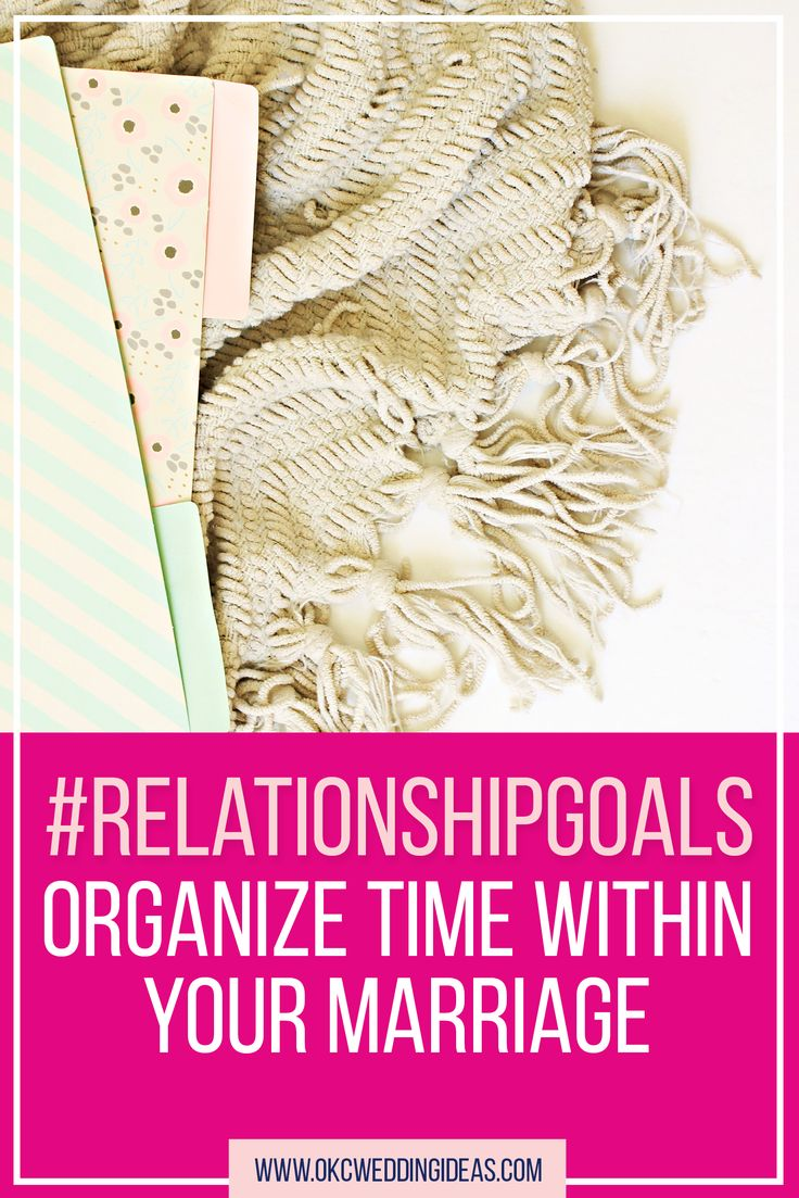 #RelationshipGoals: Organize Time Within Your Marriage