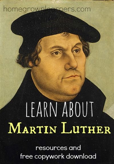 Learn About Martin Luther: Resources and Free Copywork