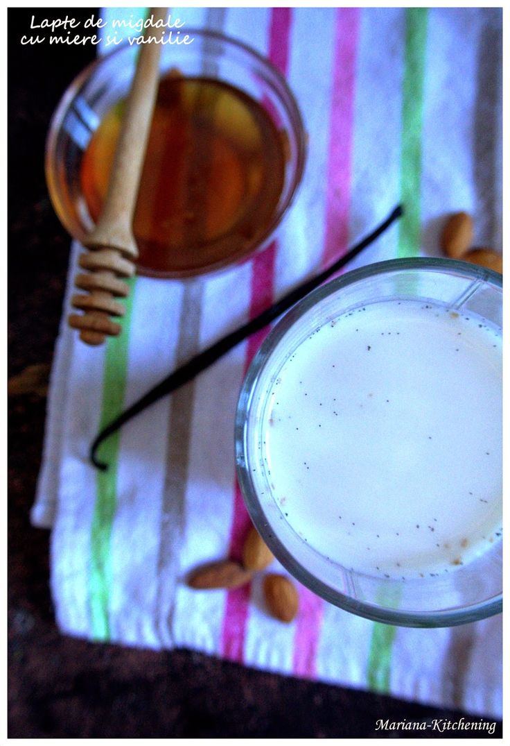 Kitchening: Lapte de migdale cu miere și vanilie/Almond milk with honey and vanilla
