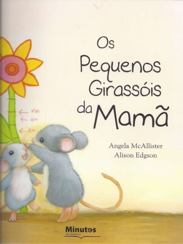 Os Pequenos Girassóis da Mamã - Angela McAlliester e Alison Edgson