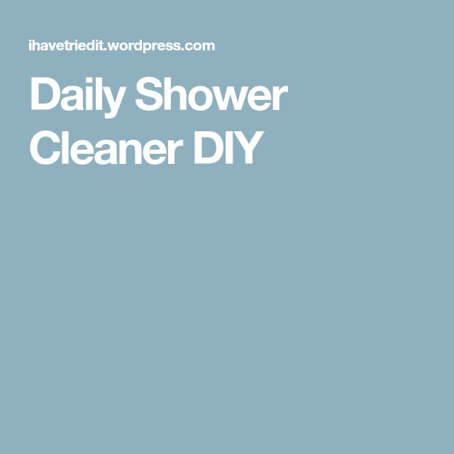 Daily Shower Cleaner DIY