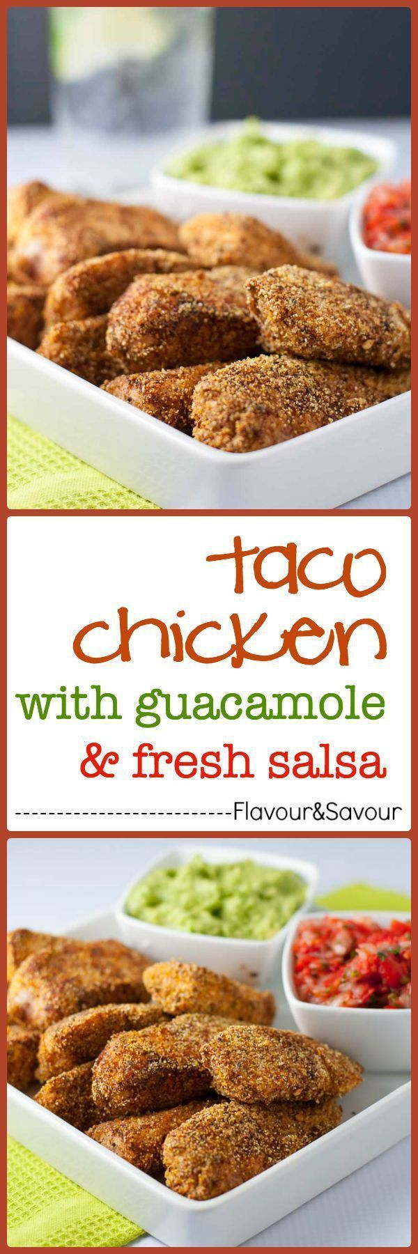 Taco Chicken Strips with Guacamole and Fresh Salsa for dipping. Ready in 30 minutes!  www.flavourandsavour.com