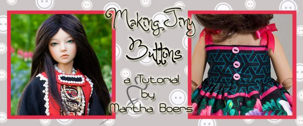 ~Making Tiny Buttons~    http://bjdcollectasy.com/articles/making-tiny-buttons.html
