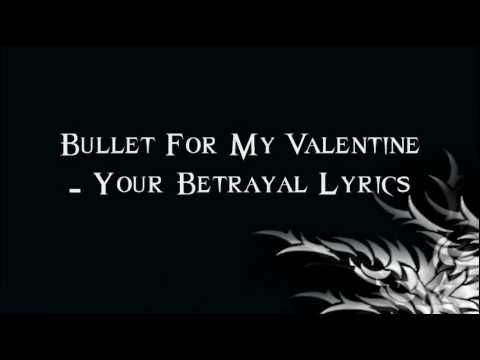 Bullet For My Valentine   Your Betrayal Lyrics, Awesome Song, By An Awesome  Band.