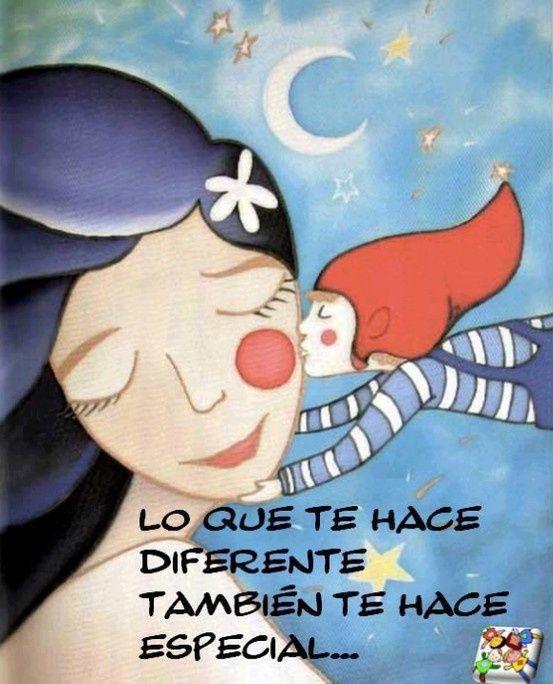 Lo que te hace diferente también te hace especial.
