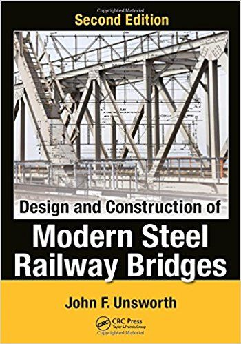 Design and Construction of Modern Steel Railway Bridges 2nd Edition