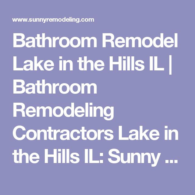 bathroom remodel lake in the hills il bathroom remodeling contractors lake in the hills il