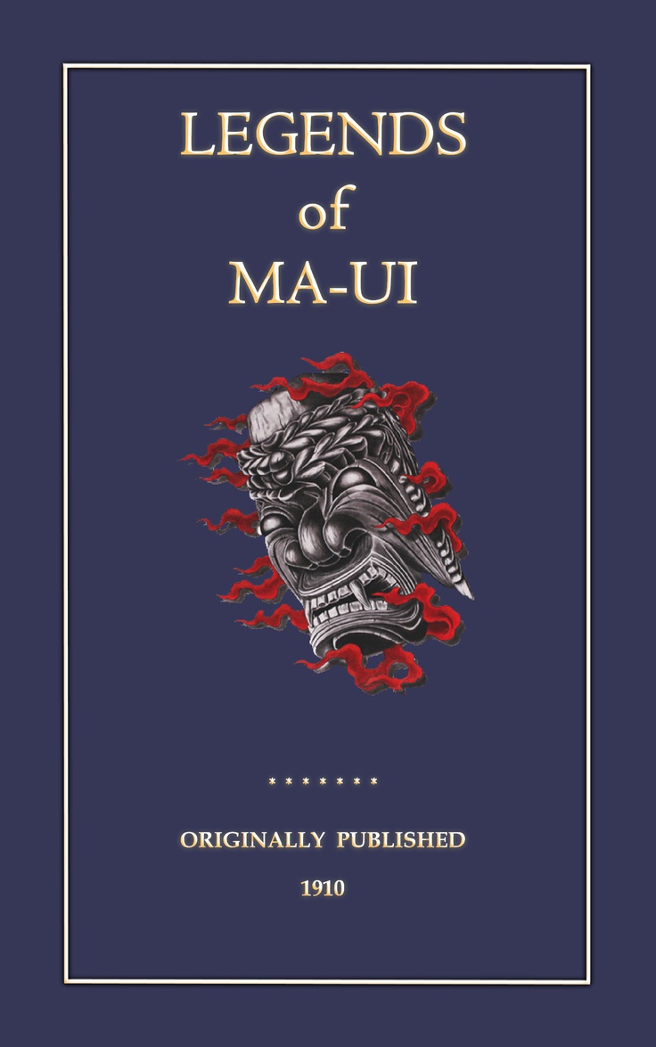 LEGENDS OF MAUI - Within are 15 Polynesian myths and legends gathered from…