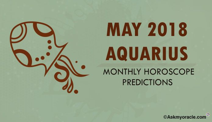 Aquarius May 2018 Horoscope Predictions | 2018 Horoscopes