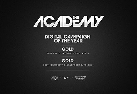 The Nike Academy won Digital Campaign of the year at the Digital Impact Awards 2013. Developed by AKQA, Nike Academy also won Gold in both Best Use of Existing Social Media and Best Community Development categories.