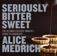 Seriously Bitter Sweet: The Ultimate Dessert Maker's Guide to Chocolate | Baking Bites