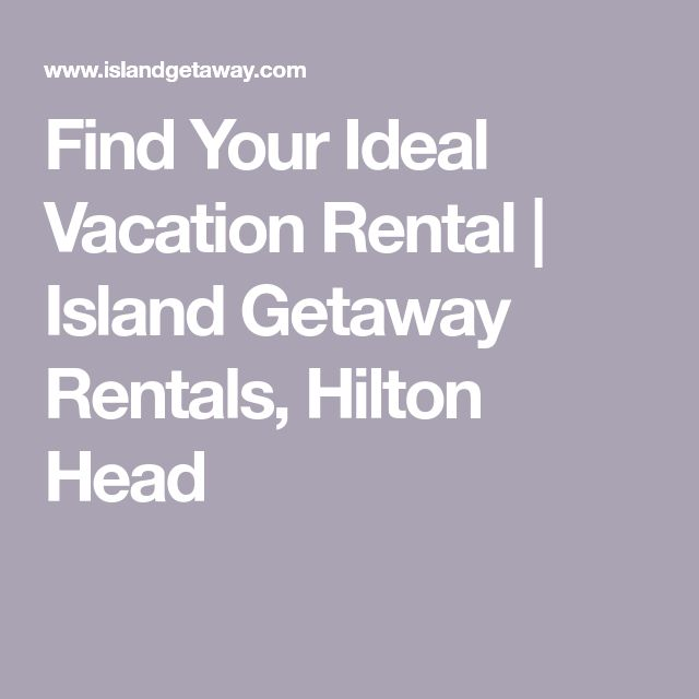 Find Your Ideal Vacation Rental | Island Getaway Rentals, Hilton Head