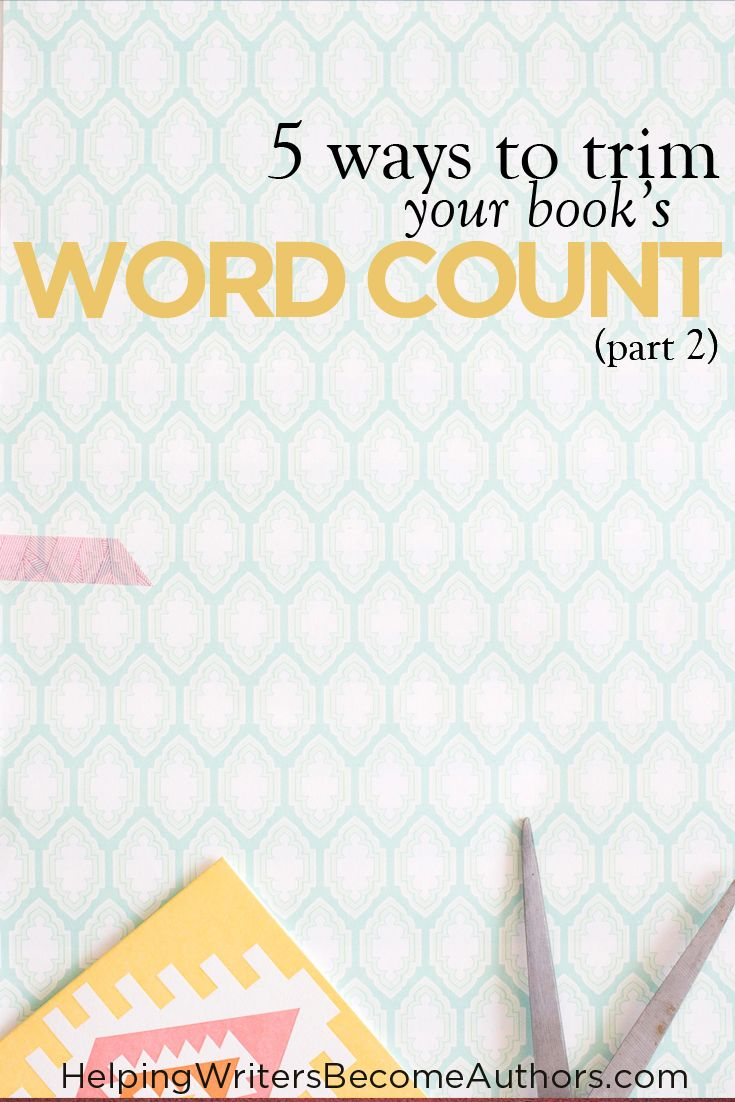 5 (More) Ways to Trim Your Book's Word Count.