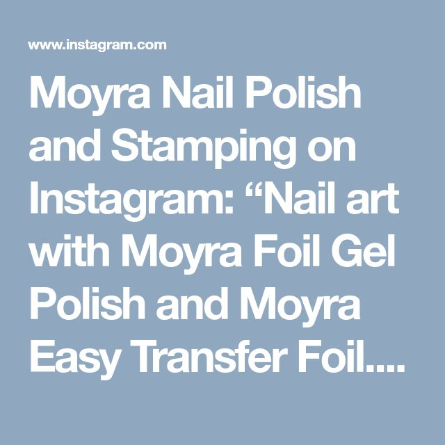 "Moyra Nail Polish and Stamping on Instagram: ""Nail art with Moyra Foil Gel Polish and Moyra Easy Transfer Foil. Webshop:…"" • Instagram"