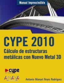 CYPE 2010. Cálculo de estructuras metálicas con Nuevo Metal 3D