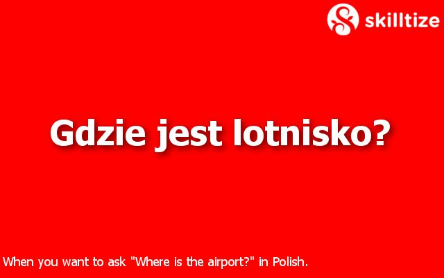 """Where is the airport?"" in Polish"