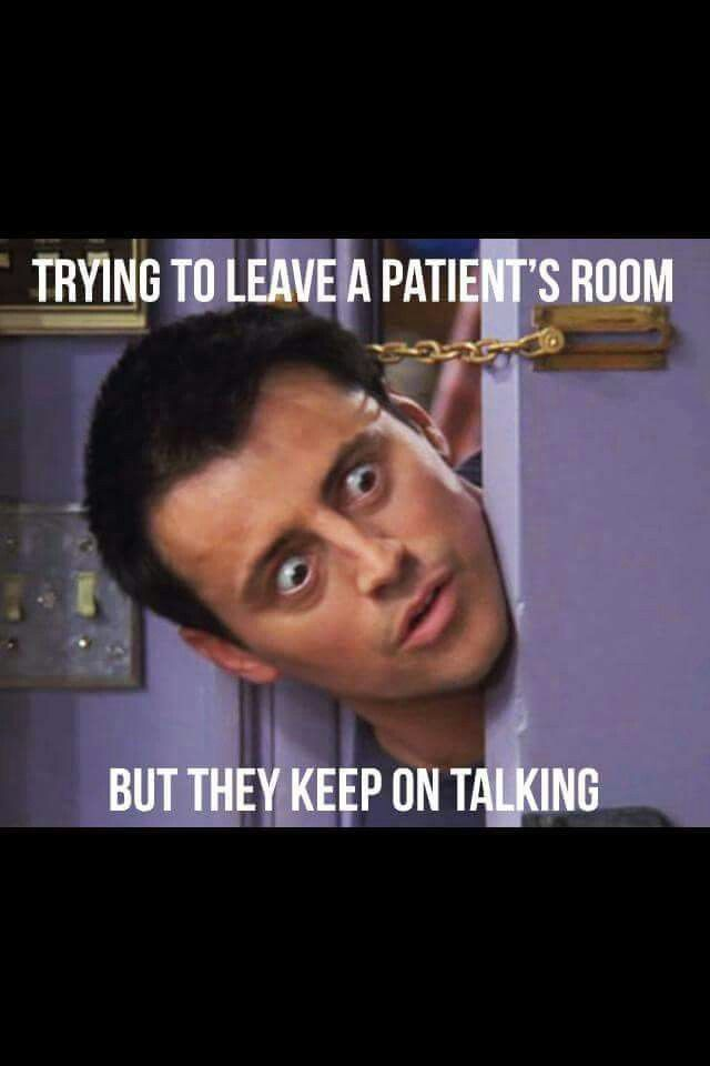 Truth! This was me with a patient the other day!!